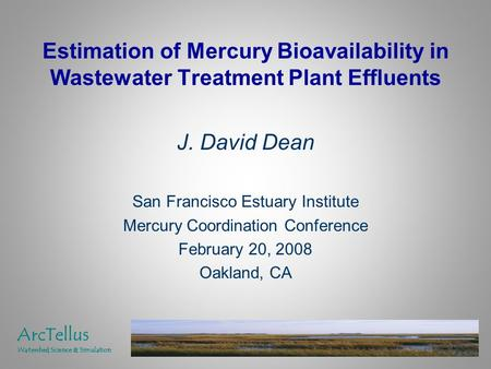 Estimation of Mercury Bioavailability in Wastewater Treatment Plant Effluents J. David Dean San Francisco Estuary Institute Mercury Coordination Conference.