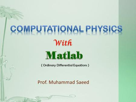 Prof. Muhammad Saeed ( Ordinary Differential Equations )