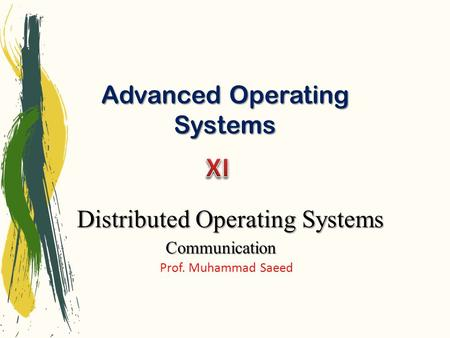Advanced Operating Systems Prof. Muhammad Saeed Distributed Operating Systems Communication.