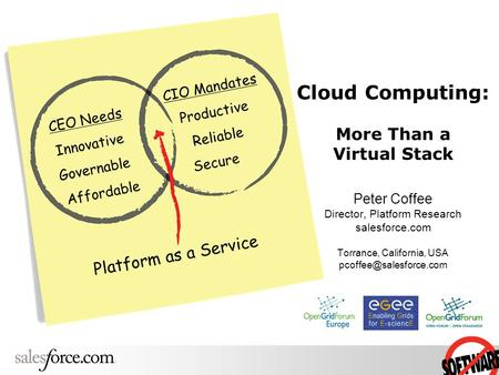 Cloud Computing: More Than a Virtual Stack Peter Coffee Director, Platform Research salesforce.com Torrance, California, USA CEO.