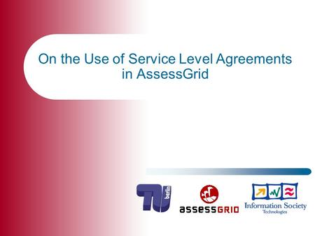 On the Use of Service Level Agreements in AssessGrid.