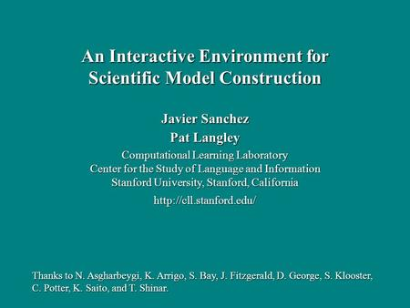 Javier Sanchez Pat Langley Computational Learning Laboratory Center for the Study of Language and Information Stanford University, Stanford, California.