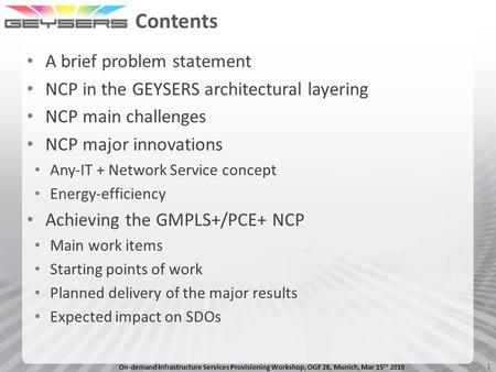 Enhanced Network Control Plane architectures supporting Cloud Computing applications: GMPLS+/PCE+ Nicola Ciulli Project Steering Committee On-demand Infrastructure.