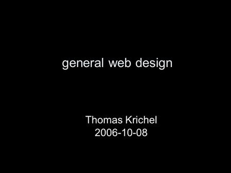General web design Thomas Krichel 2006-10-08. assessment You return a two-page typed assessment on a library and information science department web site.
