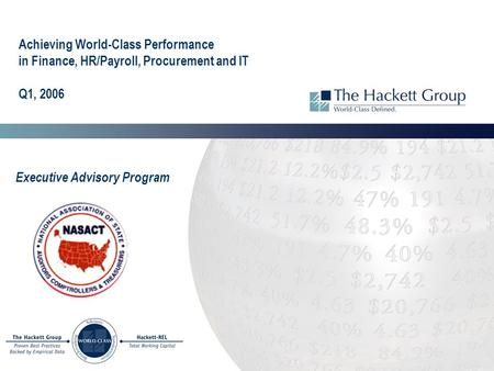Achieving World-Class Performance in Finance, HR/Payroll, Procurement and IT Q1, 2006 Executive Advisory Program.