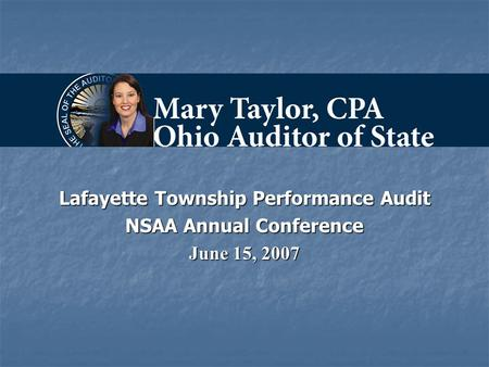 Lafayette Township Performance Audit NSAA Annual Conference June 15, 2007.