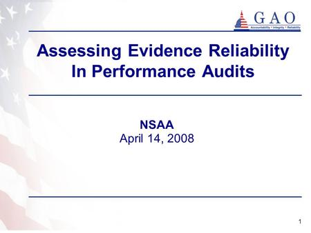 1 Assessing Evidence Reliability In Performance Audits NSAA April 14, 2008.