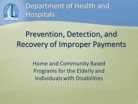 Prevention, Detection, and Recovery of Improper Payments Home and Community Based Programs for the Elderly and Individuals with Disabilities Department.