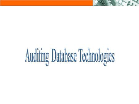 2 Agenda l Database Overview l Oracle Audit/Security/Control.
