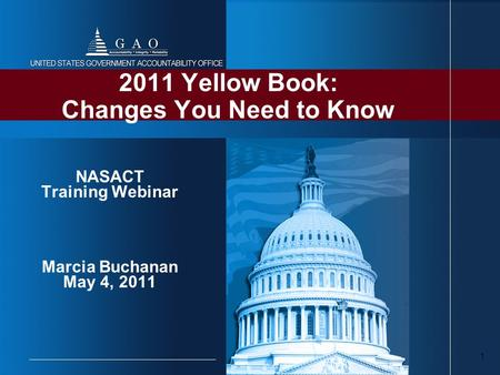 1 2011 Yellow Book: Changes You Need to Know NASACT Training Webinar Marcia Buchanan May 4, 2011.