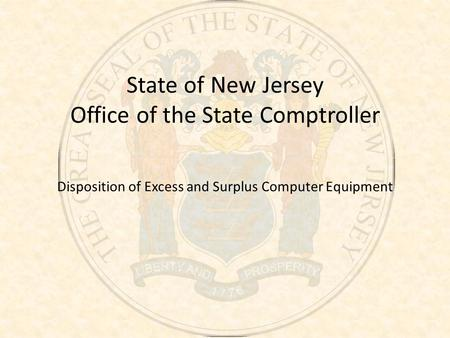 State of New Jersey Office of the State Comptroller Disposition of Excess and Surplus Computer Equipment.