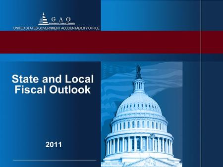 2011 State and Local Fiscal Outlook. 2 State and Local Governments in the U.S. Economy Major employer (about 14 percent of total U.S. employment in 2009)