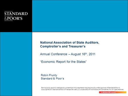 Permission to reprint or distribute any content from this presentation requires the prior written approval of Standard & Poors. Copyright © 2011 Standard.