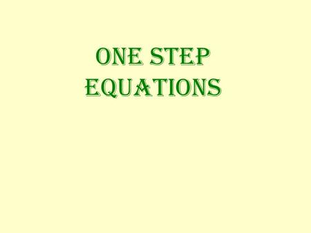 ONE STEP EQUATIONS.