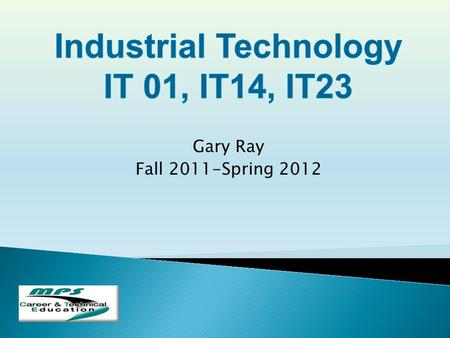 Gary Ray Fall 2011-Spring 2012  480-472-8266 Room 11.