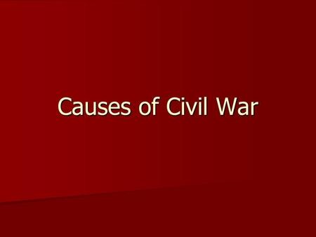 Causes of Civil War. What the North looked like Urban – lots of cities Urban – lots of cities Factory based – industrial society Factory based – industrial.