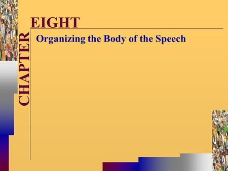 McGraw-Hill©Stephen E. Lucas 2001 All rights reserved. CHAPTER EIGHT Organizing the Body of the Speech.
