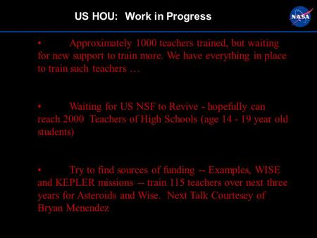 US HOU: Work in Progress Approximately 1000 teachers trained, but waiting for new support to train more. We have everything in place to train such teachers.