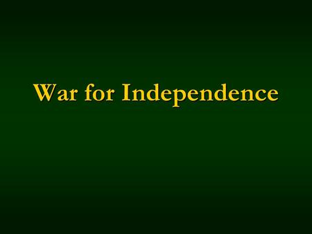 War for Independence. 1 st Continental Congress 1774 Meets in Philadelphia Meets in Philadelphia Why Philadelphia? Why Philadelphia? Purpose of the Continental.
