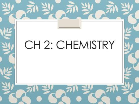 CH 2: CHEMISTRY. Matter What is it? Anything that takes up space, has mass, and made up of atoms. What are the 3 states?