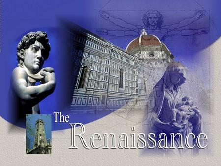 The Renaissance brought many changes to Europe: People moved from the countryside to towns. The Middle Ages was dominated by religious beliefs and fears.