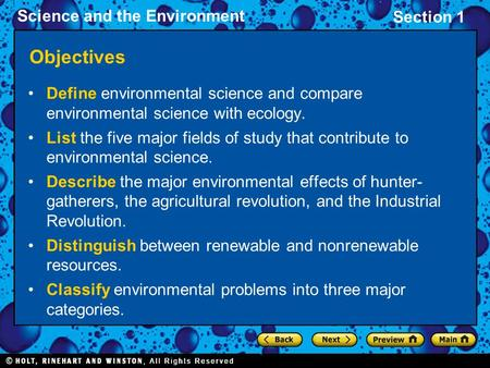 Section 1 Science and the Environment Objectives Define environmental science and compare environmental science with ecology. List the five major fields.