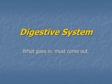 Digestive System What goes in, must come out.. Major Activities of Digestive System Ingestion Ingestion Mechanical Processing Mechanical Processing Digestion.