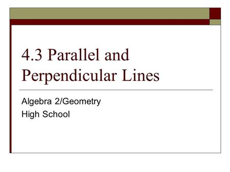4.3 Parallel and Perpendicular Lines