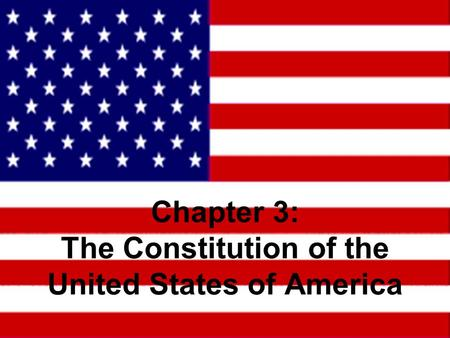 Chapter 3: The Constitution of the United States of America.