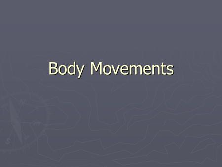 Body Movements. Muscles and Body Movements Movement results when a muscle moves an attached bone Movement results when a muscle moves an attached bone.