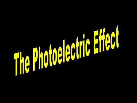 The photoelectric effect is best explained by treating light as a Particle.