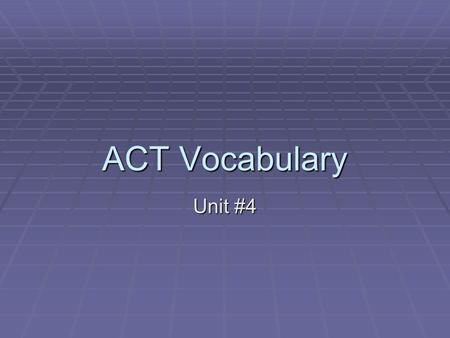 ACT Vocabulary Unit #4. cajole v. to persuade with flattery or promises v. to persuade with flattery or promises.