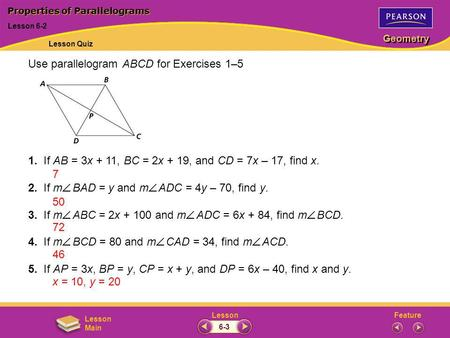 FeatureLesson Geometry Lesson Main 1. If AB = 3x + 11, BC = 2x + 19, and CD = 7x – 17, find x. 2. If m BAD = y and m ADC = 4y – 70, find y. 3. If m ABC.