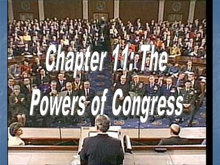 Chapter 11: The Powers of Congress.