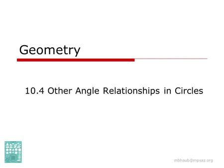 10.4 Other Angle Relationships in Circles