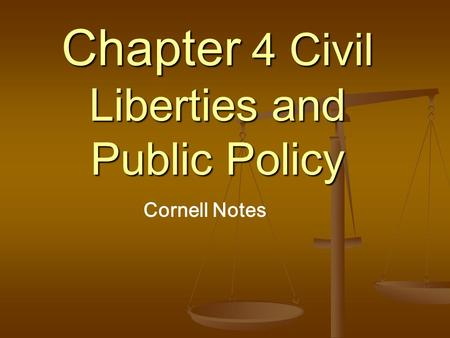 Chapter 4 Civil Liberties and Public Policy Cornell Notes.