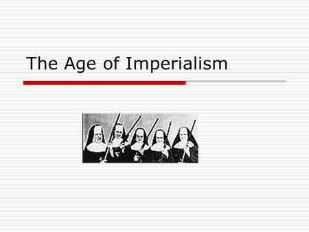 The Age of Imperialism.