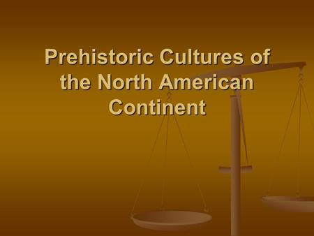 Prehistoric Cultures of the North American Continent.
