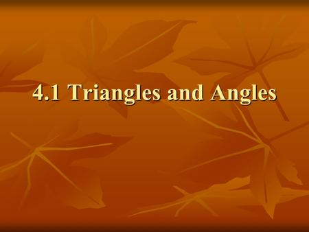 4.1 Triangles and Angles.