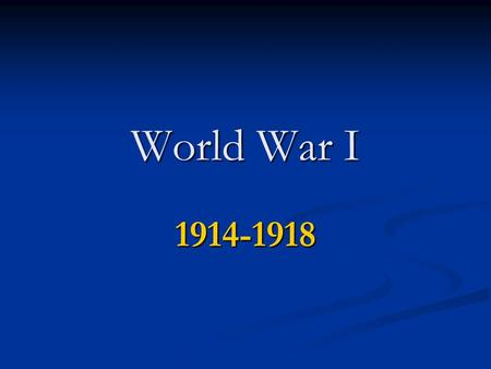 World War I 1914-1918. causes of World War I Underlying causes (the fuel): Underlying causes (the fuel): nationalism nationalism imperialism imperialism.
