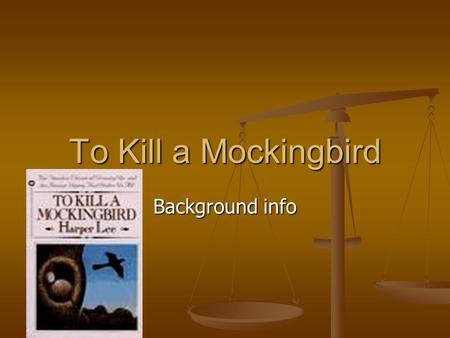 To Kill a Mockingbird Background info.