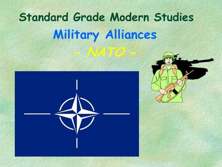 Standard Grade Modern Studies Military Alliances - NATO -