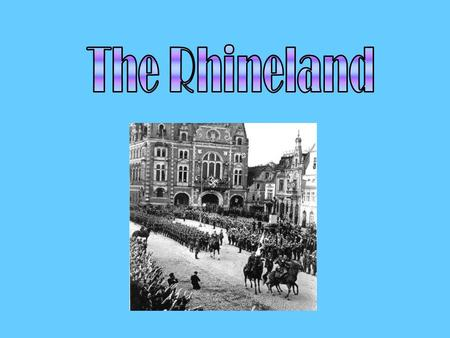Hitler's motives for re-militarising the Rhineland in 1936 No military installations or garrisons were permitted on the left bank within 50km of the.