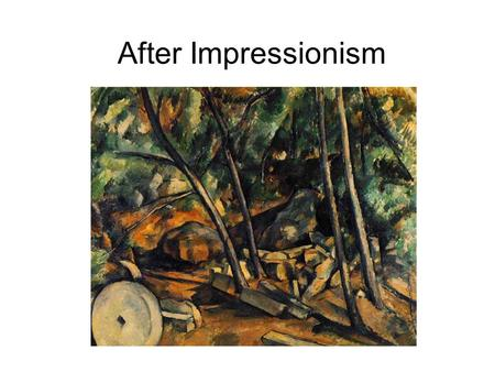 After Impressionism. While it was ridiculed by the Salon and dismissed by the art establishment, Impressionism was to have a profound effect on the work.