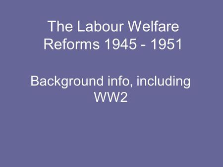 The Labour Welfare Reforms