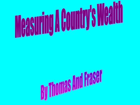 Inequalities In Wealth Gross Domestic Product (GDP) measures the wealth or income of a country. It is calculated by adding together the total value of.
