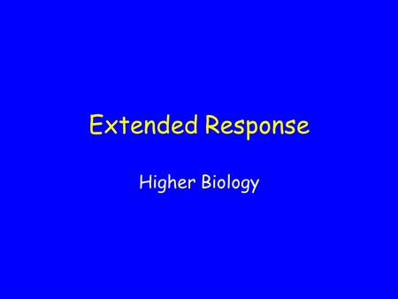 Extended Response Higher Biology.