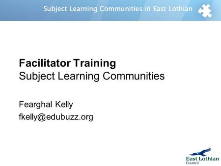 Facilitator Training Subject Learning Communities Fearghal Kelly