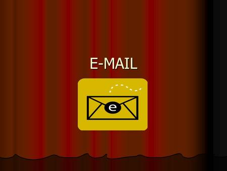 E-MAIL. WHAT IS E-MAIL? Electronic method of transferring information directly from one PC to another. Electronic method of transferring information directly.