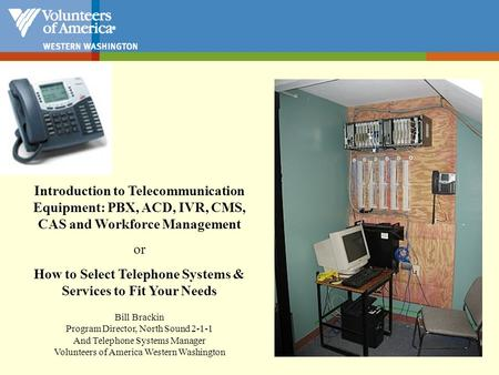 Introduction to Telecommunication Equipment: PBX, ACD, IVR, CMS, CAS and Workforce Management or How to Select Telephone Systems & Services to Fit Your.